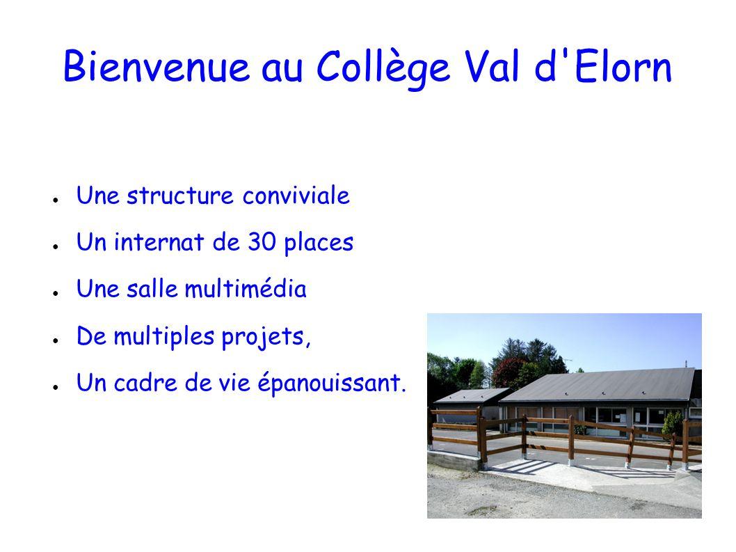 Bienvenue au Collège Val d'Elorn Une structure conviviale Un internat de 30 places Une salle multimédia De multiples projets, Un cadre de vie épanouis