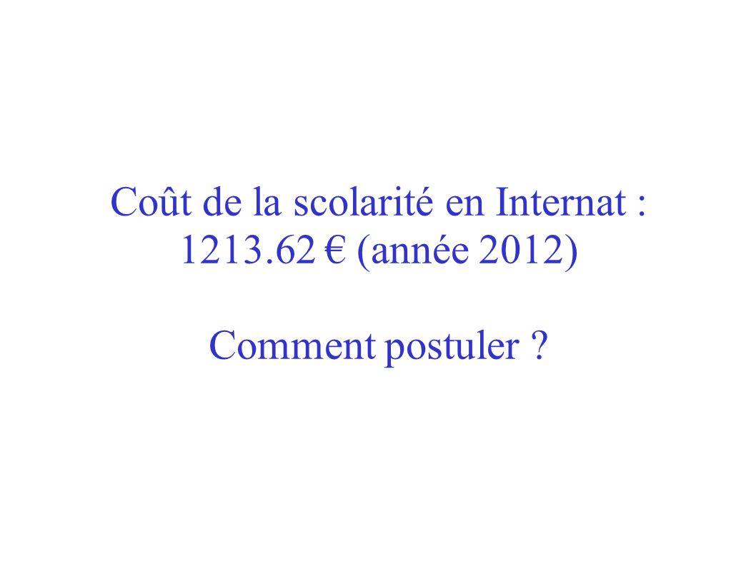 Coût de la scolarité en Internat : 1213.62 (année 2012) Comment postuler ?