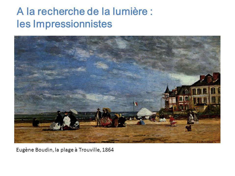 Eugène Boudin, la plage à Trouville, 1864 A la recherche de la lumière : les Impressionnistes