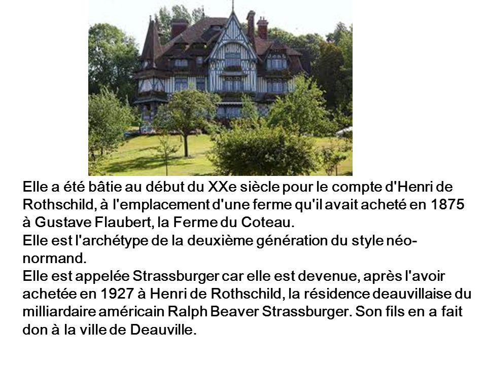 Elle a été bâtie au début du XXe siècle pour le compte d'Henri de Rothschild, à l'emplacement d'une ferme qu'il avait acheté en 1875 à Gustave Flauber
