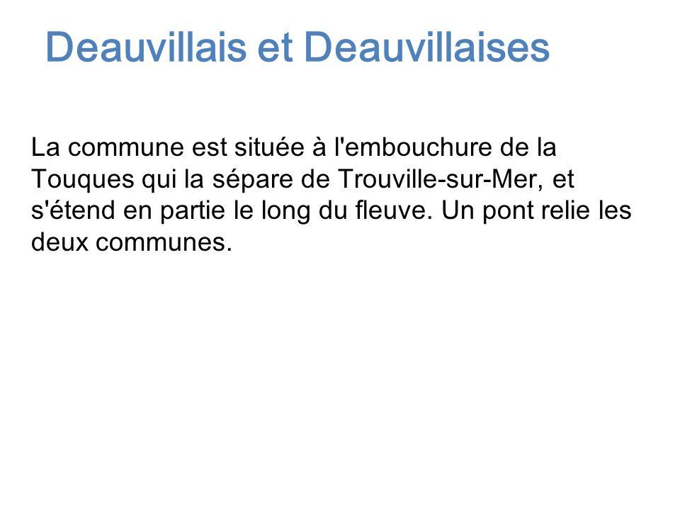 La commune est située à l'embouchure de la Touques qui la sépare de Trouville-sur-Mer, et s'étend en partie le long du fleuve. Un pont relie les deux