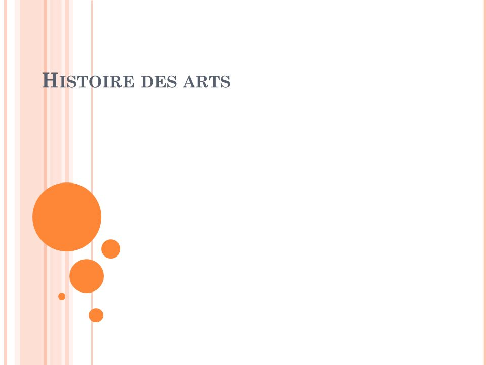 H ISTOIRE DES ARTS