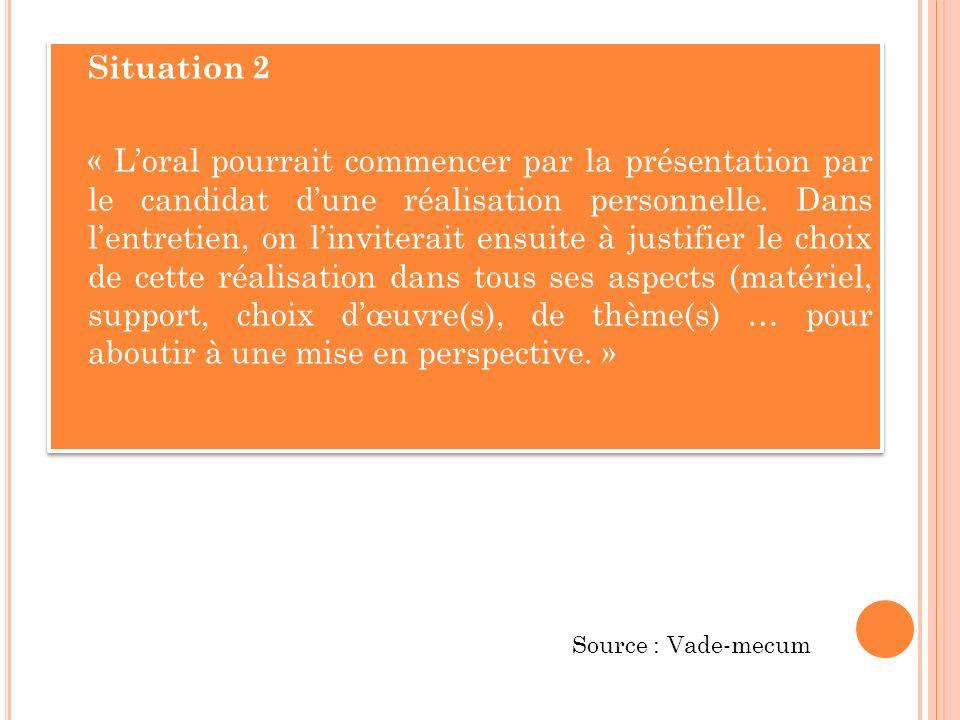 Situation 2 « Loral pourrait commencer par la présentation par le candidat dune réalisation personnelle.