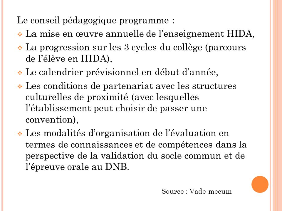Le conseil pédagogique programme : La mise en œuvre annuelle de lenseignement HIDA, La progression sur les 3 cycles du collège (parcours de lélève en