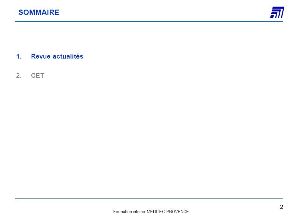 Formation interne MEDITEC PROVENCE 1.Revue actualités 2.CET 2 SOMMAIRE