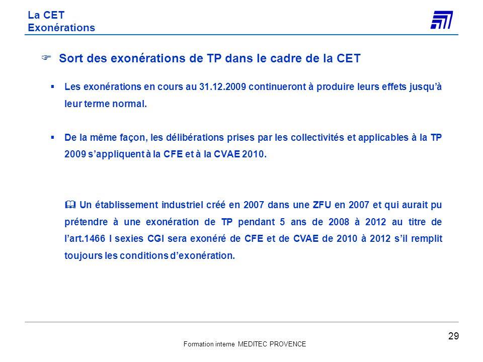 Formation interne MEDITEC PROVENCE Sort des exonérations de TP dans le cadre de la CET Les exonérations en cours au 31.12.2009 continueront à produire