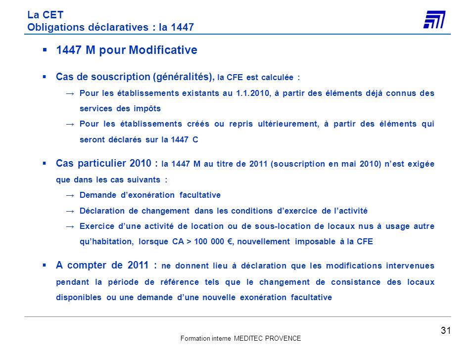 Formation interne MEDITEC PROVENCE 1447 M pour Modificative Cas de souscription (généralités), la CFE est calculée : Pour les établissements existants