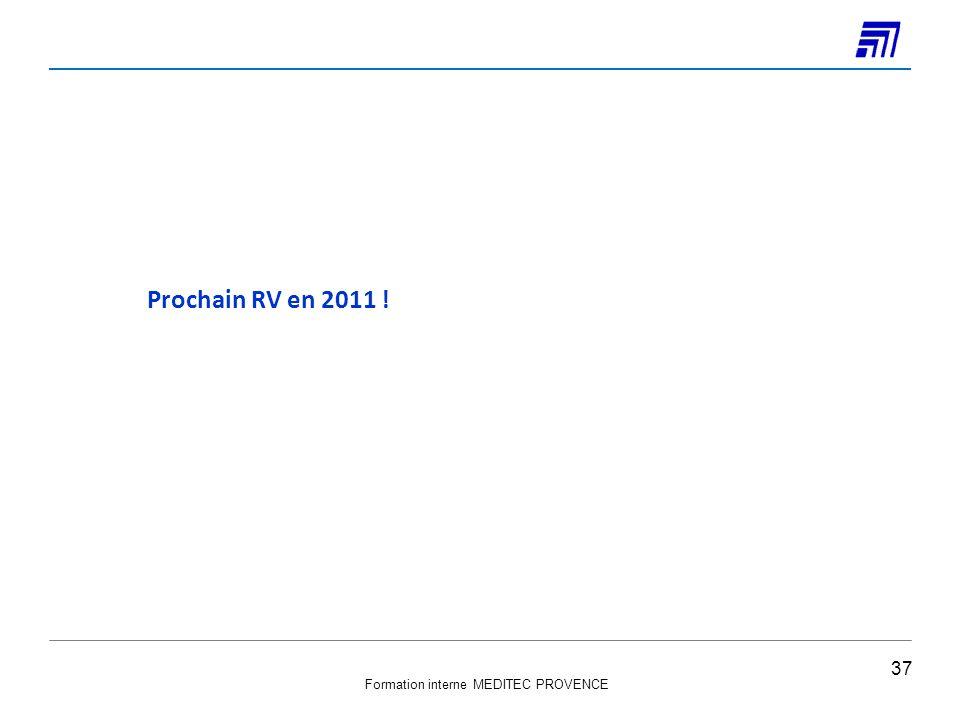 Formation interne MEDITEC PROVENCE 37 Prochain RV en 2011 !
