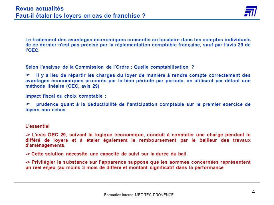 Formation interne MEDITEC PROVENCE Imputation comptable Lancien compte utilisé pour la taxe professionnelle (63511) peut être retenu et renommé « Contribution Economique Territoriale ».