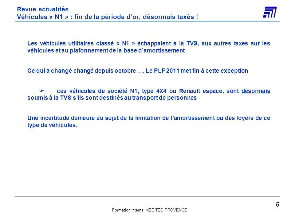 Formation interne MEDITEC PROVENCE Revue actualités Véhicules « N1 » : fin de la période dor, désormais taxés ! Les véhicules utilitaires classé « N1