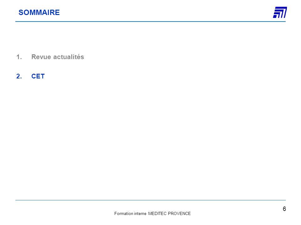 Formation interne MEDITEC PROVENCE Exemple : Location dun local de 100 m2 pour un loyer de 2 000 par mois : 1)Sous-location pour 2 300 : charge de loyer 2 000 < au produit de sous-location totalement déductible 2)Sous-location pour 1 300 : charge de loyer 2 000 > au produit de sous-location déductibilité limitée à 1 300 3)Sous-location de 50 m2 pour 2 300 : charge de loyer 2 000 déductible pour la seule partie sous-louée (50%) soit 1 000 La CET CVAE : particularités à connaître 17