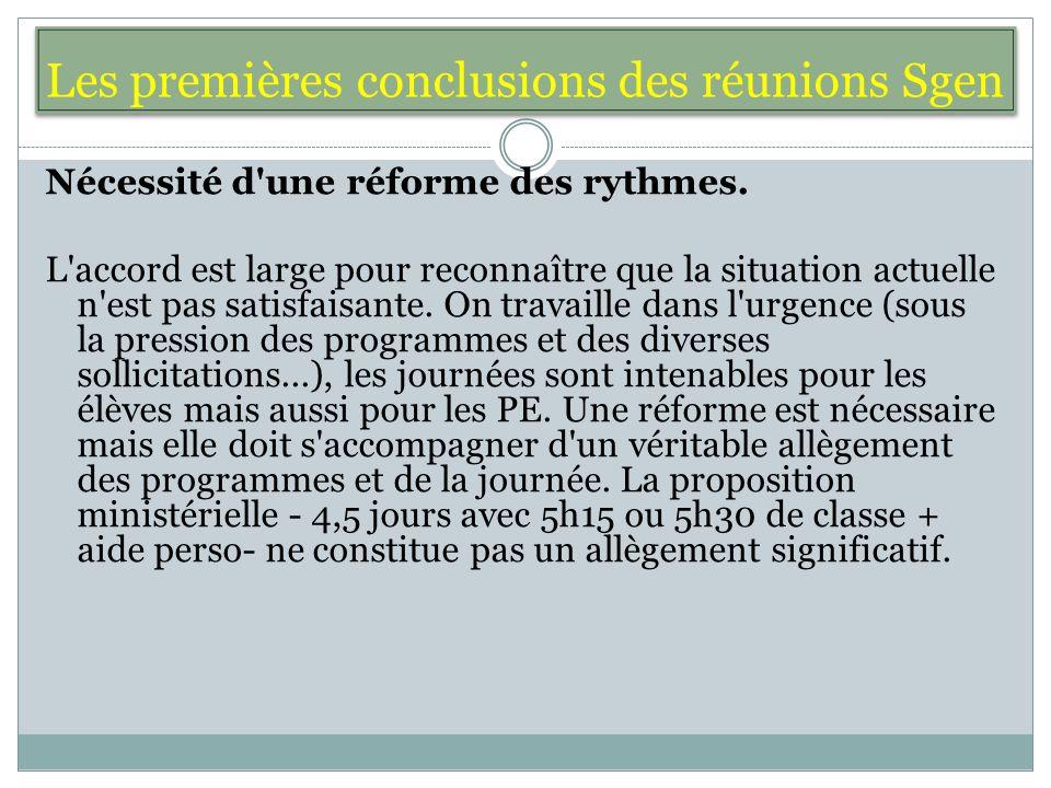 Les premières conclusions des réunions Sgen Nécessité d une réforme des rythmes.