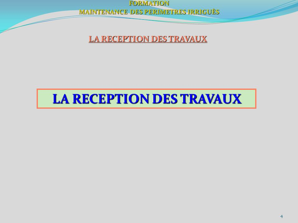 4FORMATION MAINTENANCE DES PERIMETRES IRRIGUÈS LA RECEPTION DES TRAVAUX