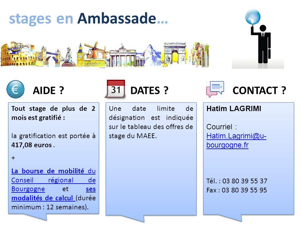 stages en Ambassade… Une date limite de désignation est indiquée sur le tableau des offres de stage du MAEE. DATES ? Tout stage de plus de 2 mois est