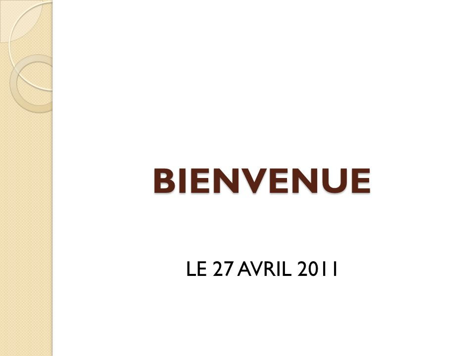 BIENVENUE LE 27 AVRIL 2011
