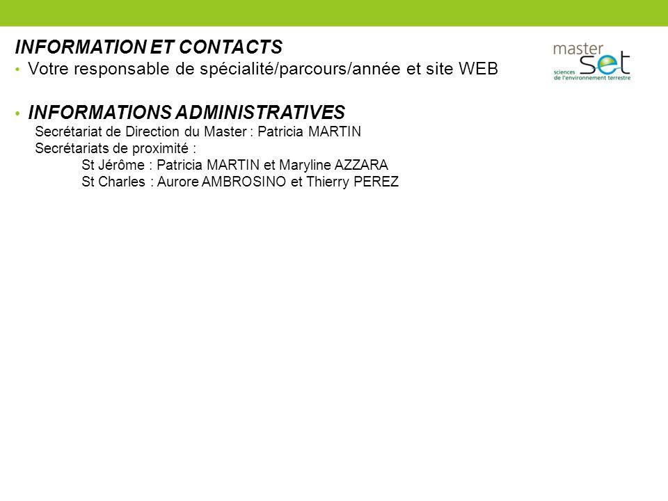 INFORMATION ET CONTACTS Votre responsable de spécialité/parcours/année et site WEB INFORMATIONS ADMINISTRATIVES Secrétariat de Direction du Master : P