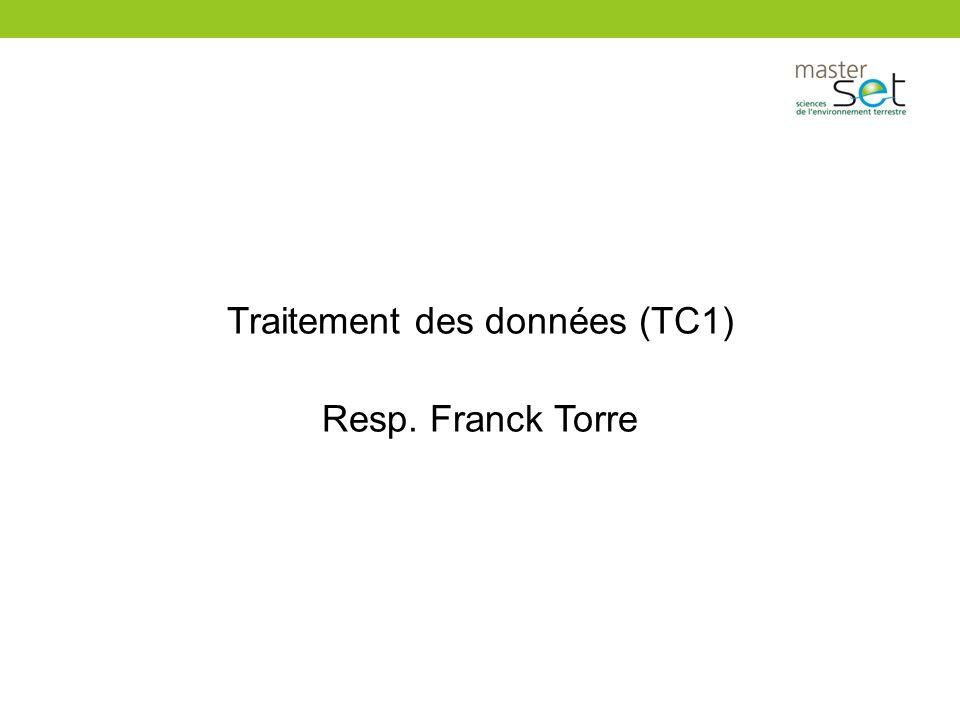Traitement des données (TC1) Resp. Franck Torre