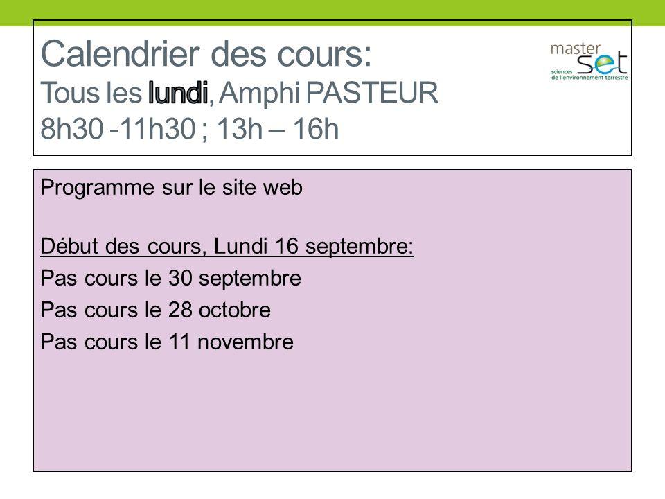 Programme sur le site web Début des cours, Lundi 16 septembre: Pas cours le 30 septembre Pas cours le 28 octobre Pas cours le 11 novembre