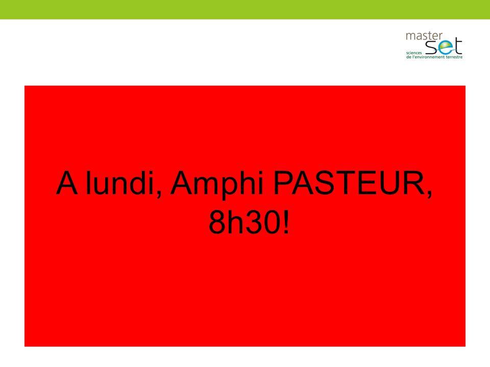 A lundi, Amphi PASTEUR, 8h30!