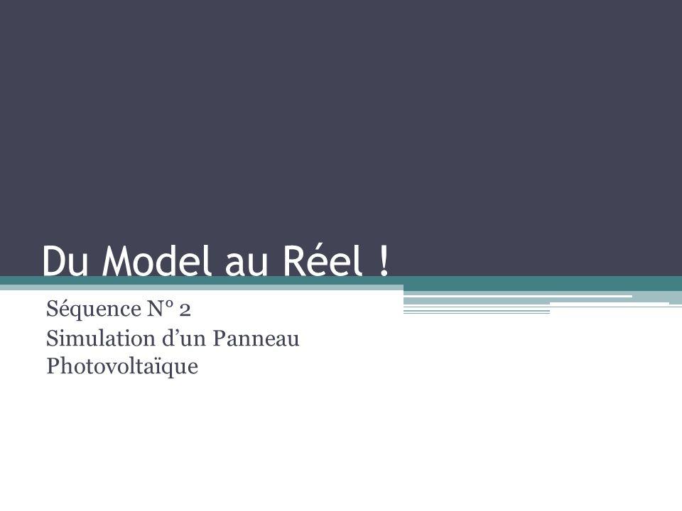 Du Model au Réel ! Séquence N° 2 Simulation dun Panneau Photovoltaïque