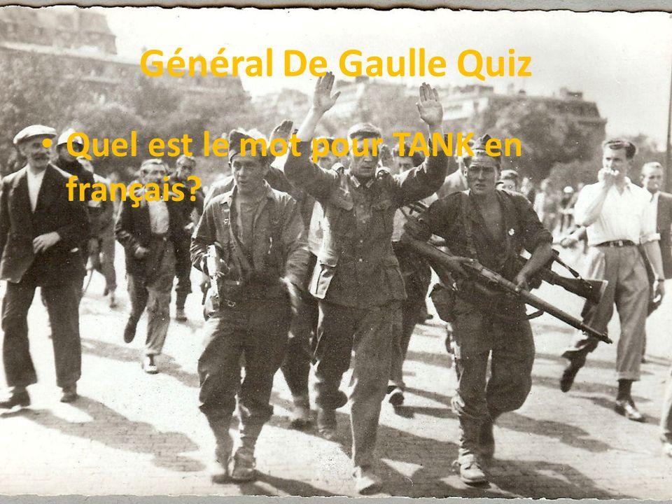 Général De Gaulle Quiz Quel est le mot pour TANK en français?