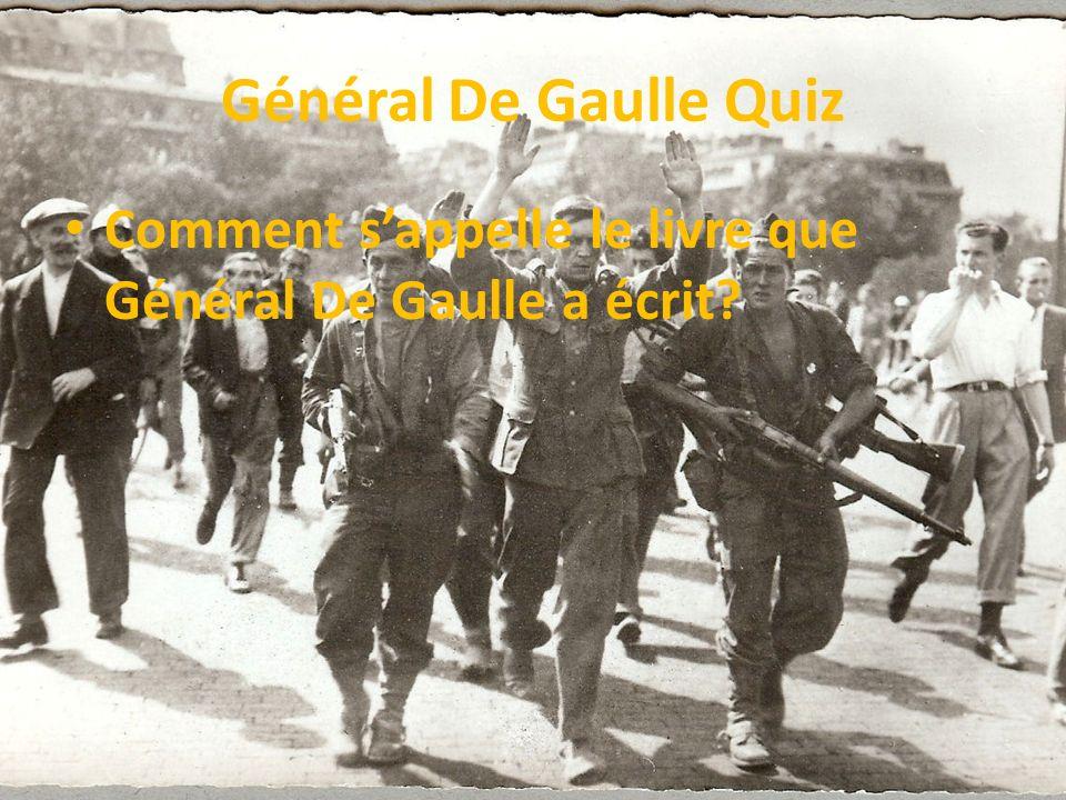 Général De Gaulle Quiz Comment sappelle le livre que Général De Gaulle a écrit?