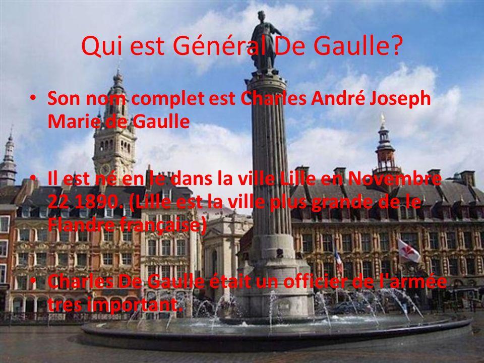 Qui est Général De Gaulle.