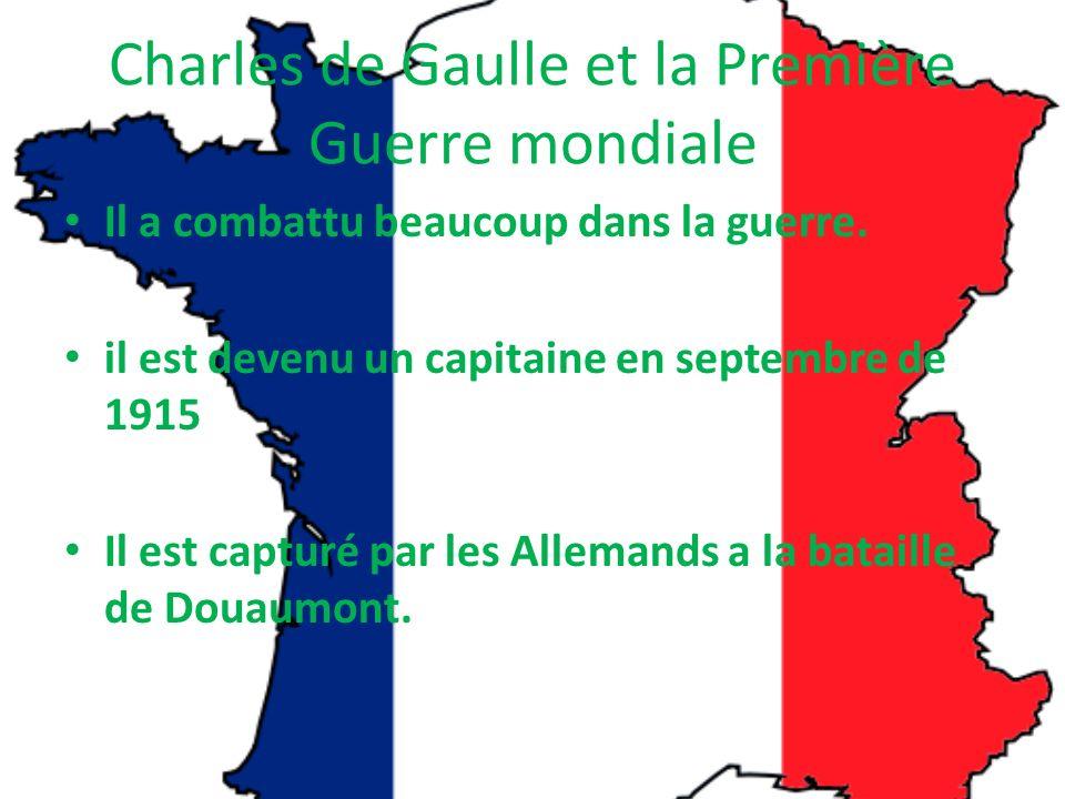 Charles de Gaulle et la Première Guerre mondiale Il a combattu beaucoup dans la guerre.