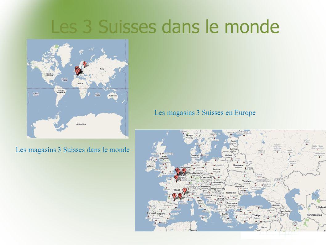 Les 3 Suisses dans le monde Les magasins 3 Suisses dans le monde Les magasins 3 Suisses en Europe