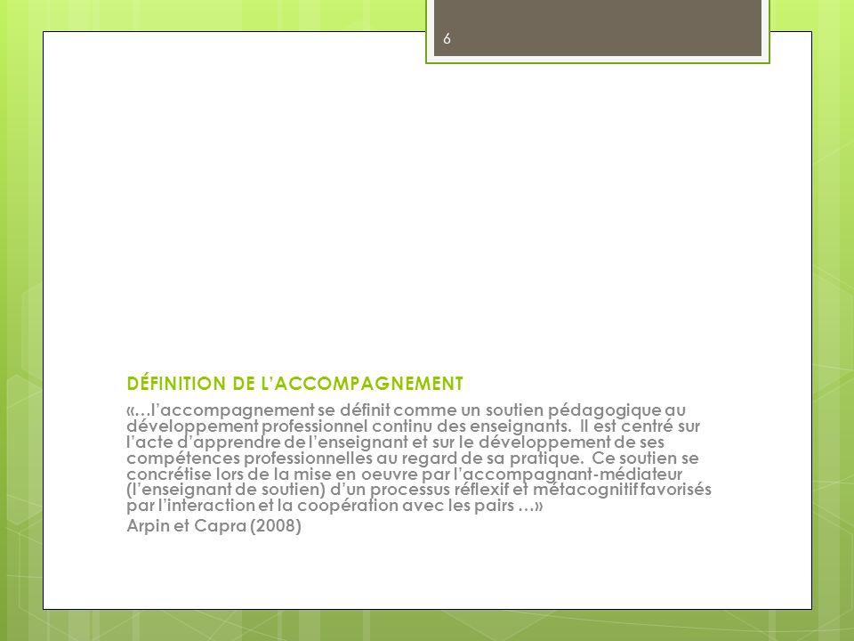 DÉFINITION DE LACCOMPAGNEMENT «…laccompagnement se définit comme un soutien pédagogique au développement professionnel continu des enseignants.