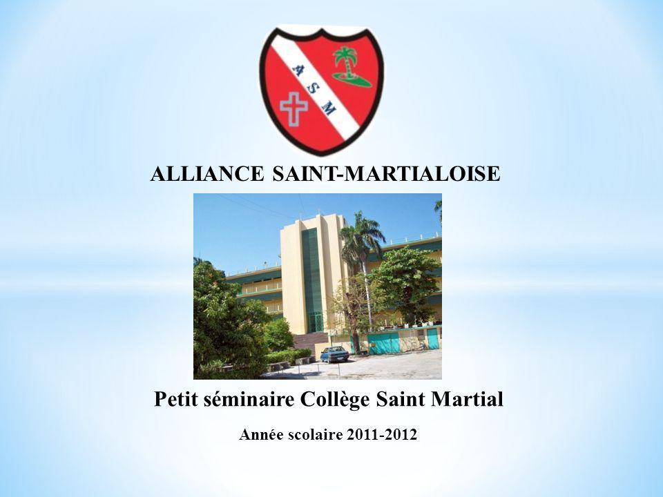 ALLIANCE SAINT-MARTIALOISE Petit séminaire Collège Saint Martial Année scolaire 2011-2012