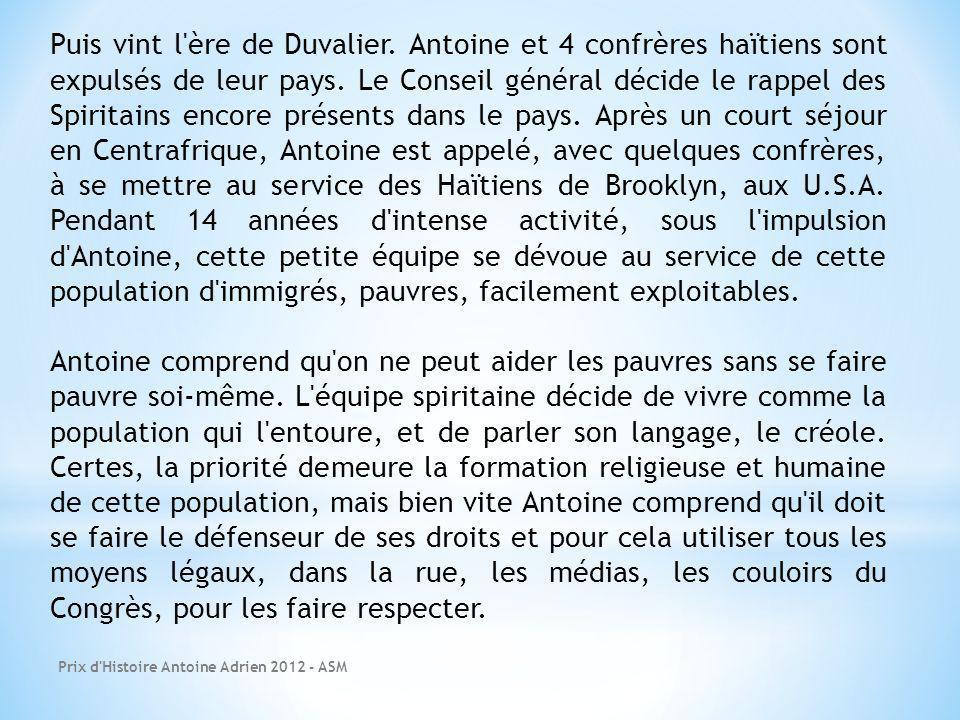 Prix d'Histoire Antoine Adrien 2012 - ASM Puis vint l'ère de Duvalier. Antoine et 4 confrères haïtiens sont expulsés de leur pays. Le Conseil général