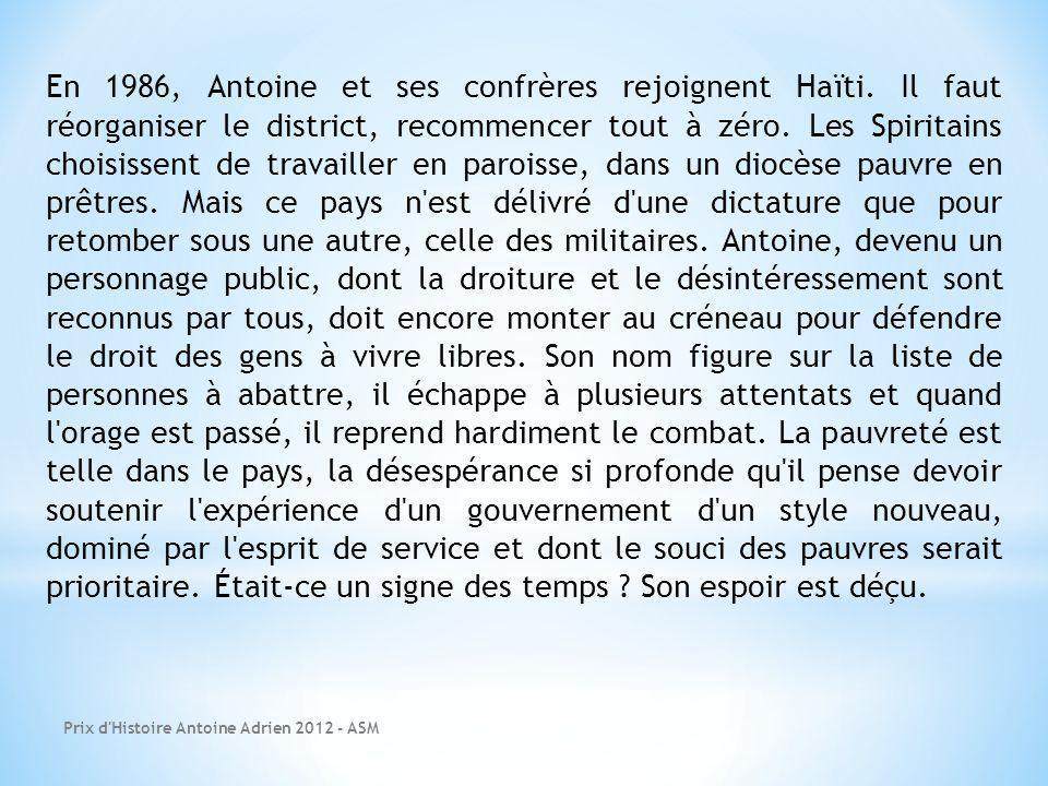 Prix d'Histoire Antoine Adrien 2012 - ASM En 1986, Antoine et ses confrères rejoignent Haïti. Il faut réorganiser le district, recommencer tout à zéro