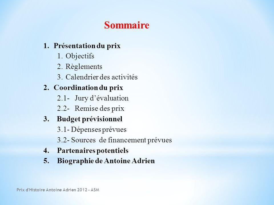 Sommaire 1.Présentation du prix 1.Objectifs 2.Règlements 3.Calendrier des activités 2.Coordination du prix 2.1- Jury dévaluation 2.2- Remise des prix 3.