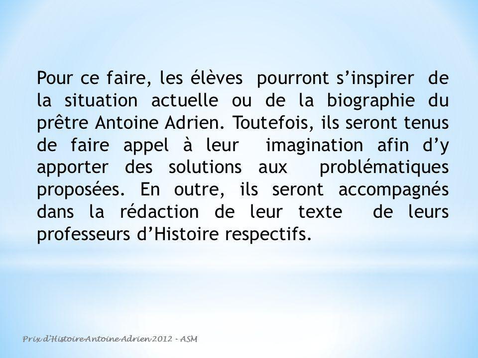 Pour ce faire, les élèves pourront sinspirer de la situation actuelle ou de la biographie du prêtre Antoine Adrien.