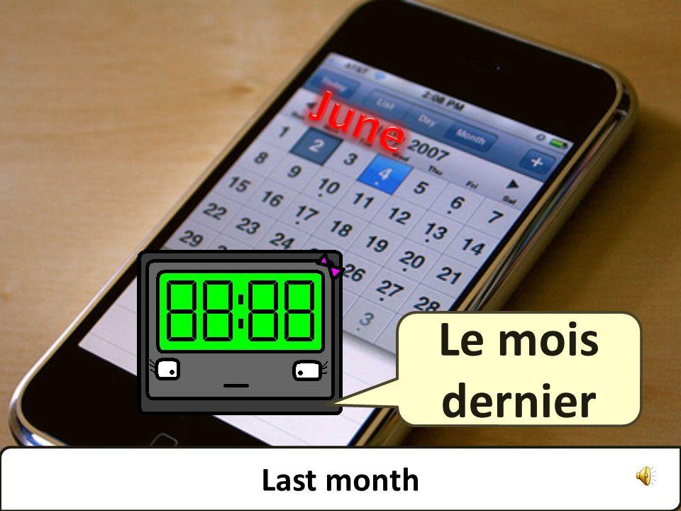 Next month Le mois prochain