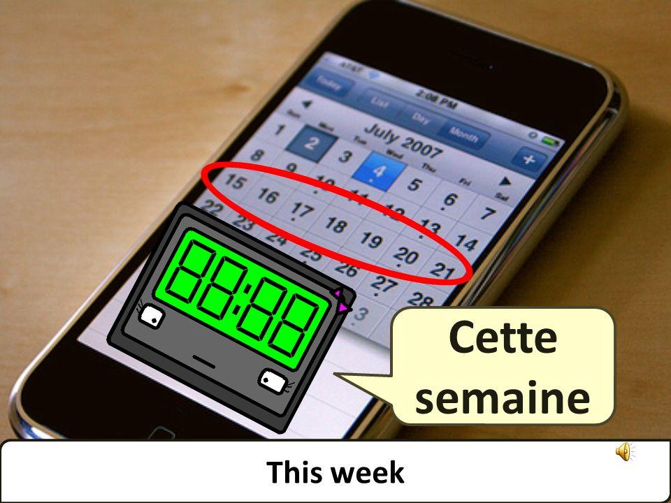 This week Cette semaine