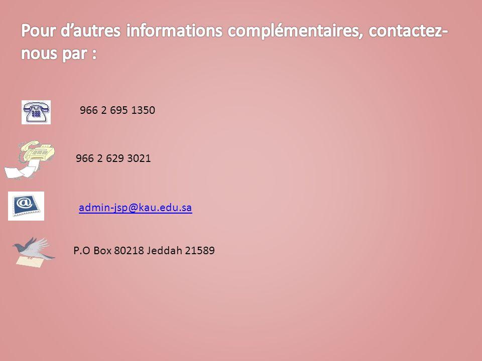966 2 629 3021 P.O Box 80218 Jeddah 21589 admin-jsp@kau.edu.sa 966 2 695 1350