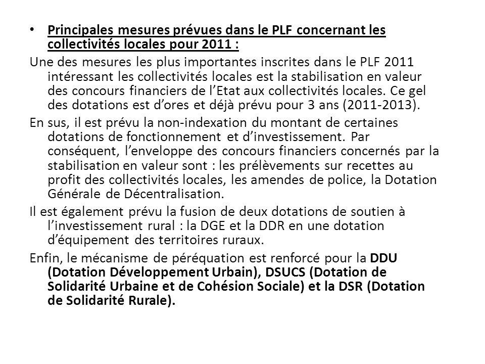Principales mesures prévues dans le PLF concernant les collectivités locales pour 2011 : Une des mesures les plus importantes inscrites dans le PLF 20