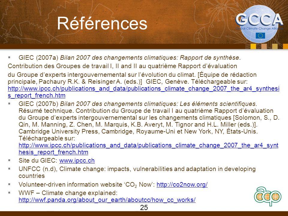 Références GIEC (2007a) Bilan 2007 des changements climatiques: Rapport de synthèse. Contribution des Groupes de travail I, II and II au quatrième Rap