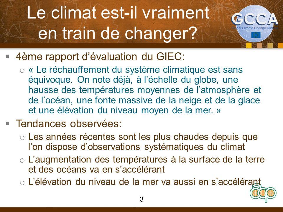Le climat est-il vraiment en train de changer? 4ème rapport dévaluation du GIEC: o « Le réchauffement du système climatique est sans équivoque. On not