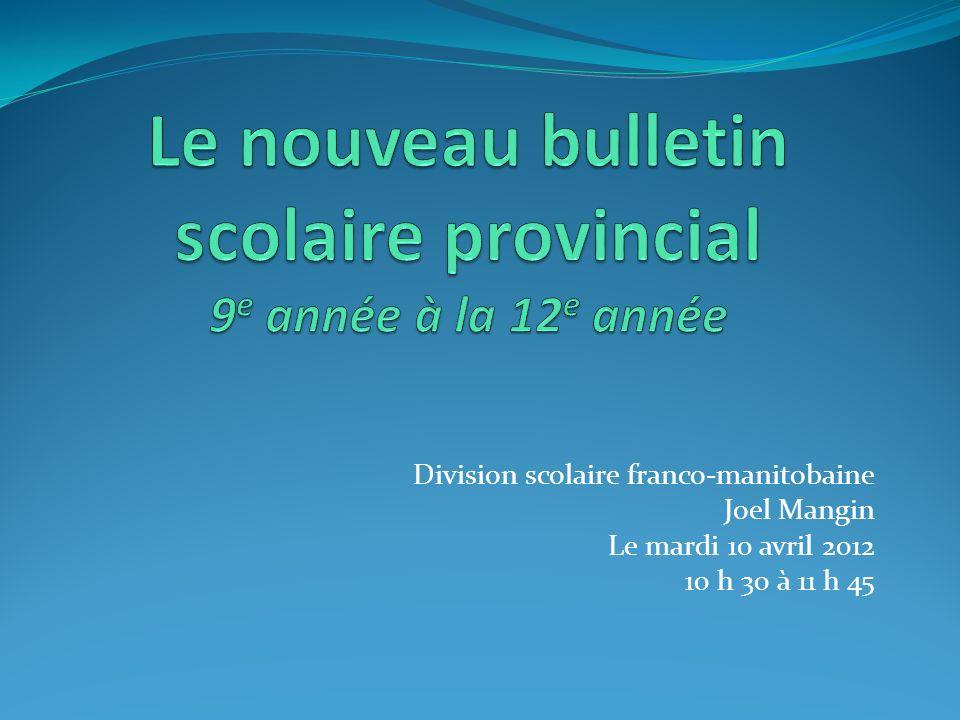 Division scolaire franco-manitobaine Joel Mangin Le mardi 10 avril 2012 10 h 30 à 11 h 45
