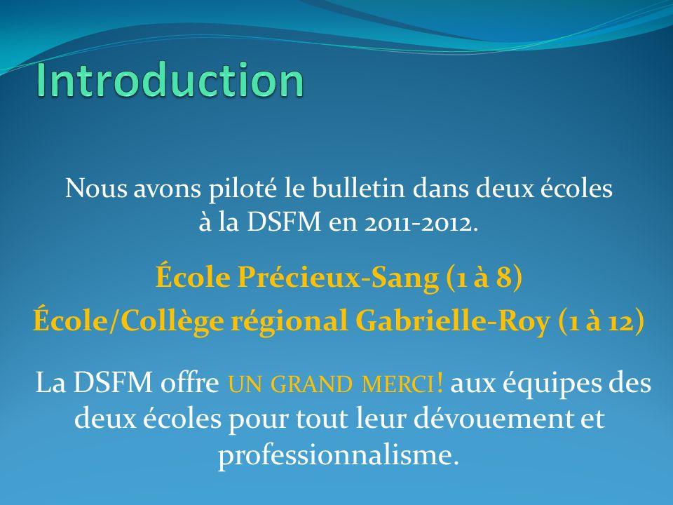 Nous avons piloté le bulletin dans deux écoles à la DSFM en 2011-2012.