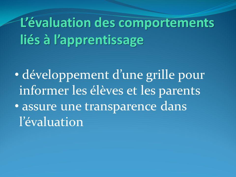 Lévaluation des comportements liés à lapprentissage développement dune grille pour informer les élèves et les parents assure une transparence dans lévaluation