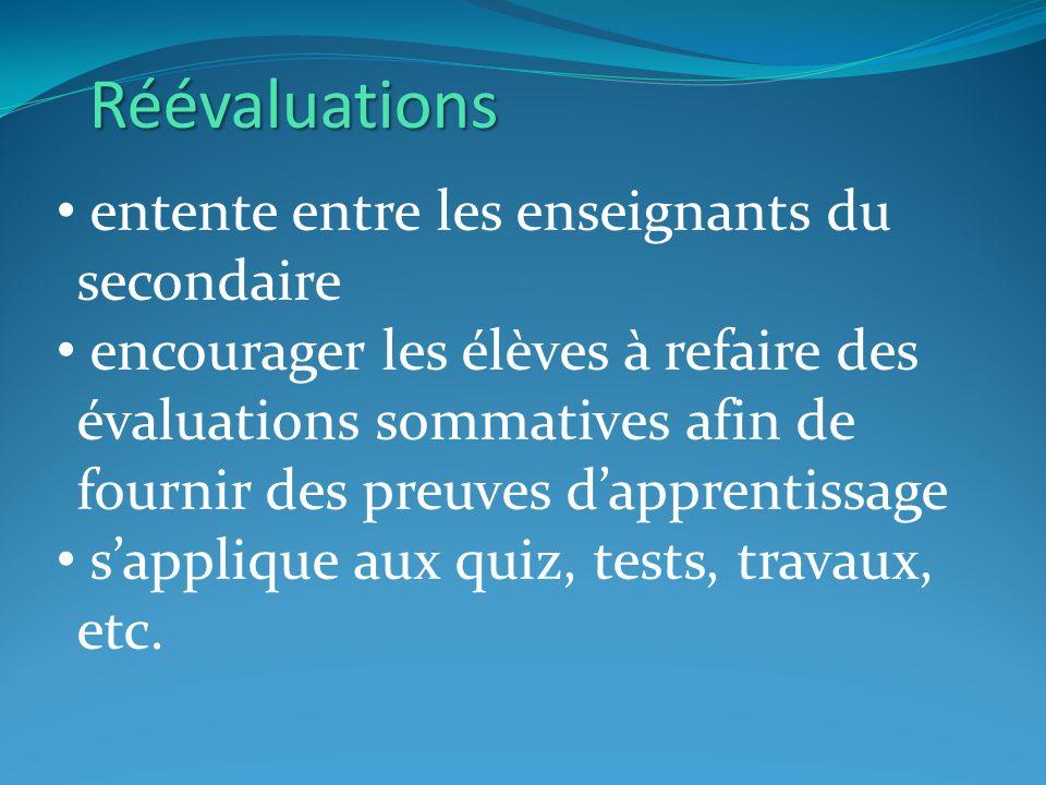 Réévaluations entente entre les enseignants du secondaire encourager les élèves à refaire des évaluations sommatives afin de fournir des preuves dapprentissage sapplique aux quiz, tests, travaux, etc.