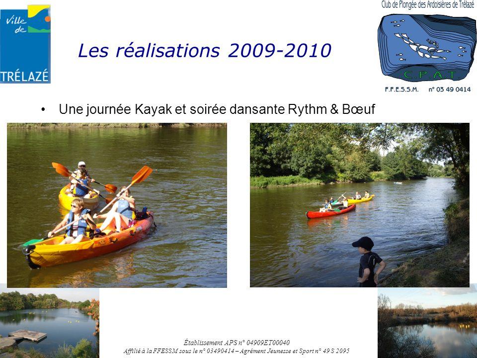 Les réalisations 2009-2010 Une journée Kayak et soirée dansante Rythm & Bœuf Établissement APS n° 04909ET00040 Affilié à la FFESSM sous le n° 03490414 – Agrément Jeunesse et Sport n° 49 S 2095