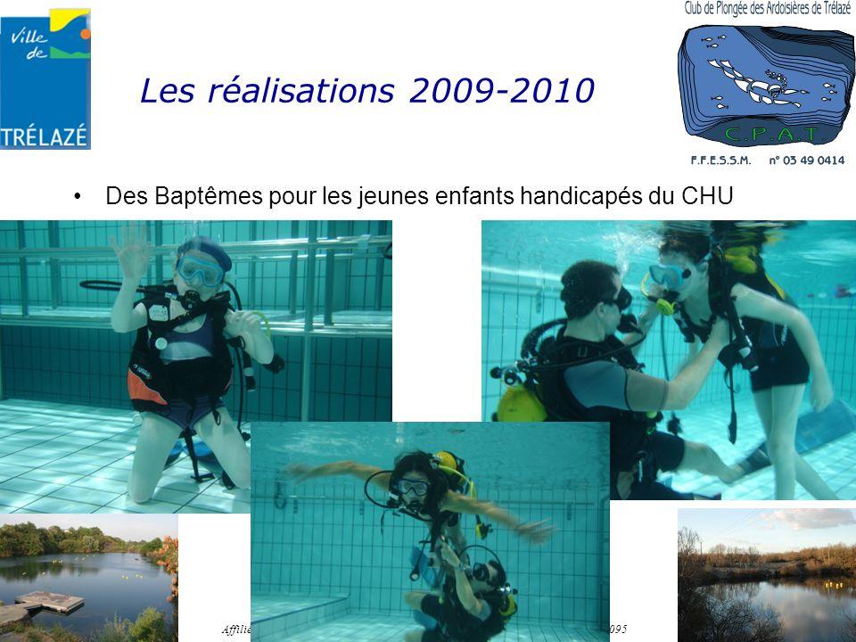 Les réalisations 2009-2010 Des Baptêmes pour les jeunes enfants handicapés du CHU Établissement APS n° 04909ET00040 Affilié à la FFESSM sous le n° 034