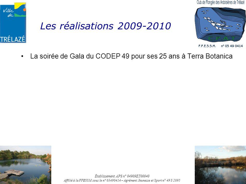 Les réalisations 2009-2010 La soirée de Gala du CODEP 49 pour ses 25 ans à Terra Botanica Établissement APS n° 04909ET00040 Affilié à la FFESSM sous l