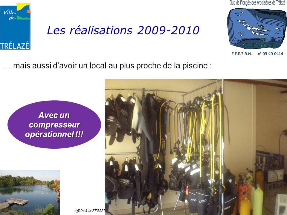 Les réalisations 2009-2010 … mais aussi davoir un local au plus proche de la piscine : Établissement APS n° 04909ET00040 Affilié à la FFESSM sous le n