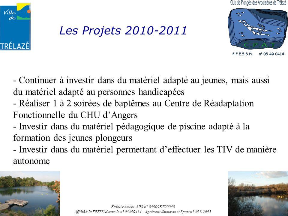 Les Projets 2010-2011 Établissement APS n° 04909ET00040 Affilié à la FFESSM sous le n° 03490414 – Agrément Jeunesse et Sport n° 49 S 2095 - Continuer